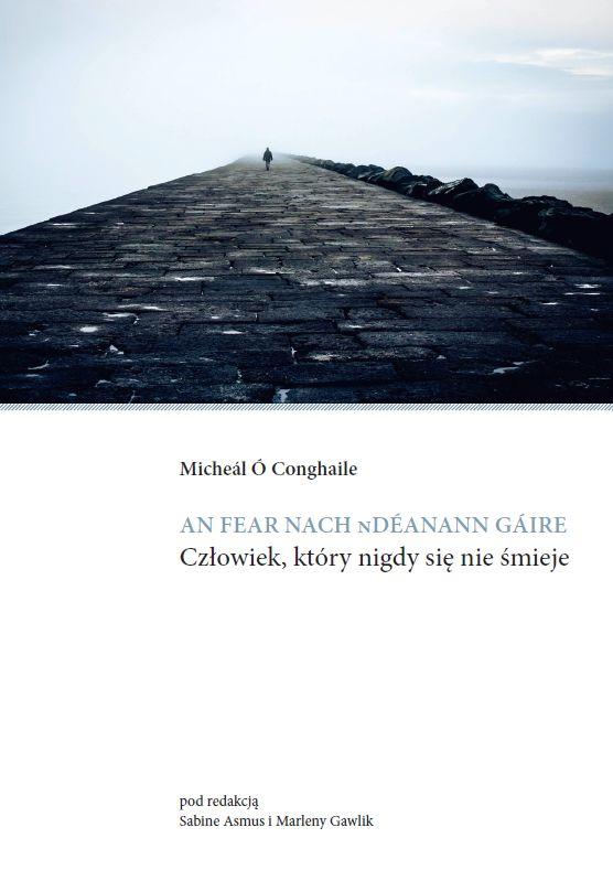 W Wydawnictwie Naukowym Uniwersytetu Szczecińskiego ukazała się publikacja prof. Sabine Asmus i mgr Marleny Gawlik zawierająca tłumaczenie zbioru opowiadań irlandzkiego pisarza Micheála Ó Conghaile'a (teksty w języku irlandzkim i polskim)