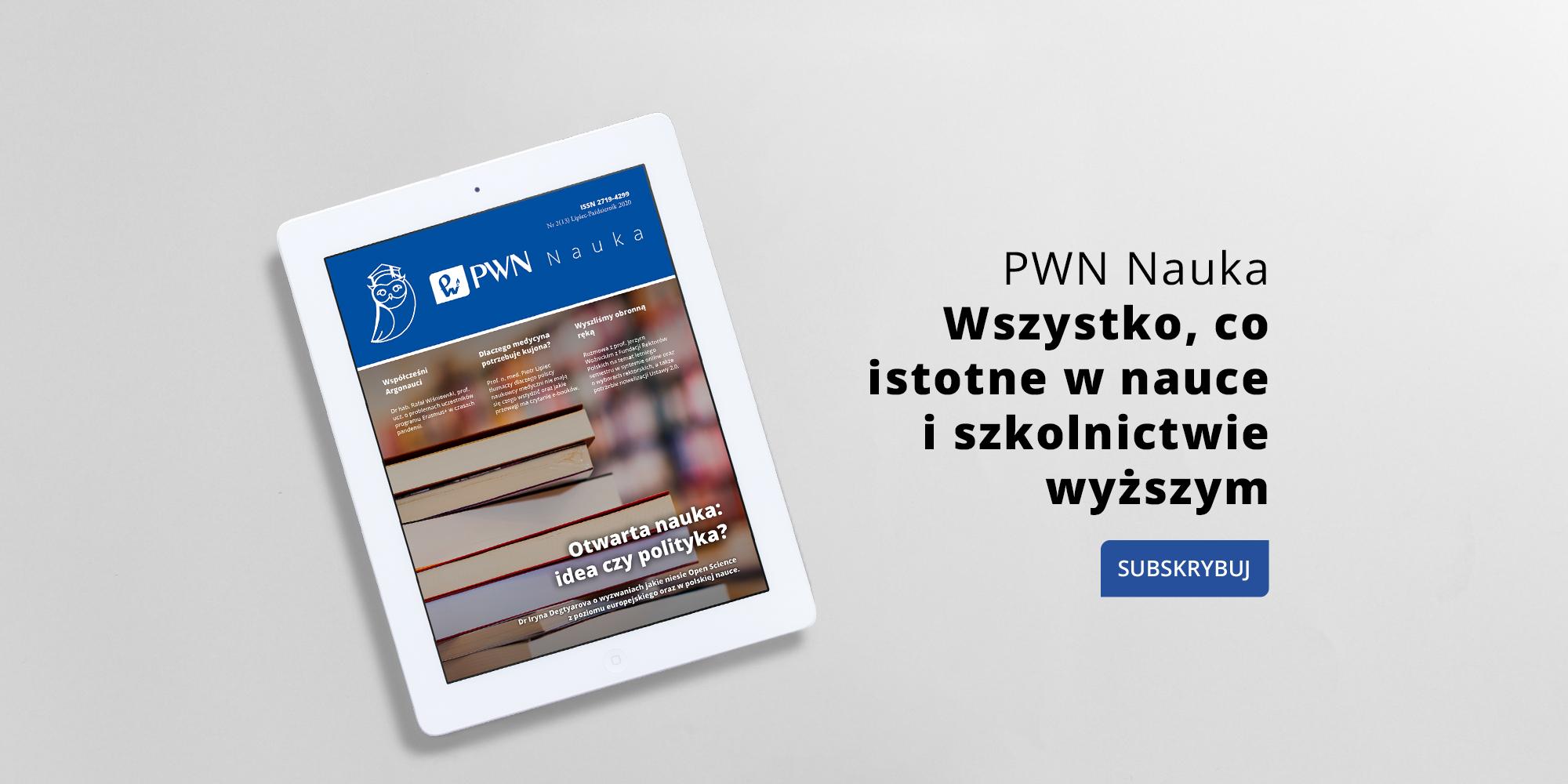 Nowy numer nowego e-czasopisma PWN Nauka skierowany do naukowców, dydaktyków i doktorantów